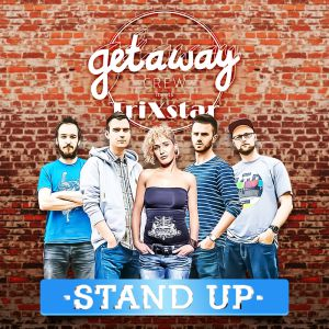Getaway Crew meets TriXstar - Stand Up (2015)