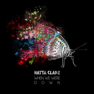 Hatta Clapz - When We Were Down (2015)