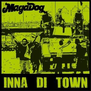 MagaDog - Inna di Town (2015)
