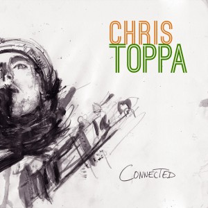 Chris Toppa - Connected - Front Cover
